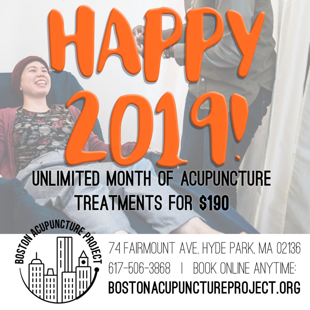 Background shows someone smiling in a recliner. Text reads: Happy 2019! Unlimited month of acupuncture treatments for $190 at Boston Acupuncture Project, 74 Fairmount Ave, Hyde Park, MA 02137. 617-506-3868. Book online anytime: bostonacupunctureproject.org