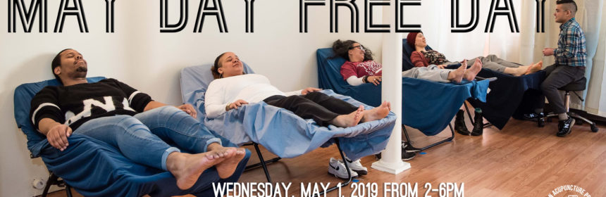MAY DAY FREE DAY WEdnesday, May 1, from 2-6pm at Boston Acupuncture Project, 74 Fairmount Ave, Hyde Park, MA 02136